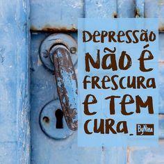 Não dê ouvidos ao preconceito. Depressão não é frescura e tem cura. Não tenha…