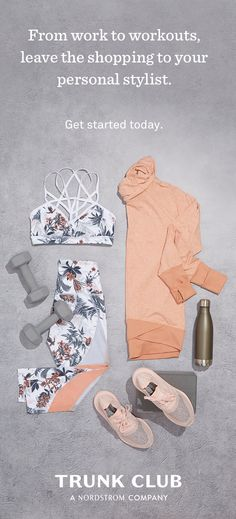 But first, new gym gear. Be paired with a stylist to have clothes delivered right to you.
