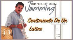Luis Perico Ortiz Jamming, Sentimiento De Un Latino, Canta Domingo Quiñones