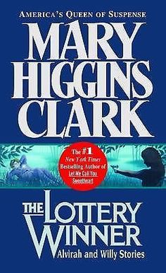 Lottery Winner (Short Stories featuring Alvirah & Willy) by Mary Higgins Clark . read in 2003 Lottery Winner, Winning The Lottery, Good Books, Books To Read, My Books, Mary Higgins Clark Books, Where Are The Children, Mystery Books, Book Authors