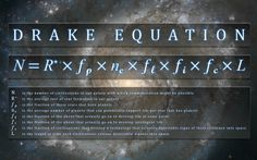 """[astrobiology] The famous Drake Equation put forward by Frank Drake back in the 1961. See also """"Rare Earth equation"""" (a somewhat less trusted equation, but interesting nonetheless).  ~Al. A."""