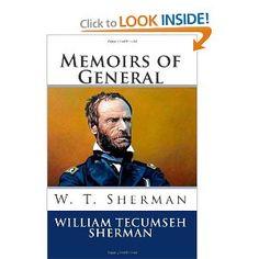 Memoirs of General W. T. Sherman By: William Tecumseh Sherman