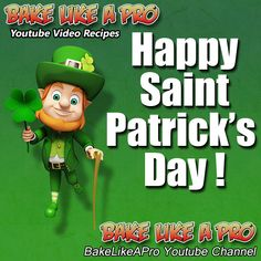 Happy Saint Patrick's Day ! from BakeLikeAPro Youtube channel.