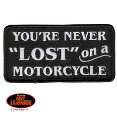 Hot Leathers You're Never Lost Patch Motorcycle Humor, Motorcycle Patches, Motorcycle Posters, Biker Patches, Motorcycle Outfit, Biker Chick, Biker Girl, Biker Quotes, Missouri