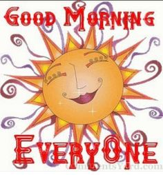 For a good morning and a good day, enjoy some of the best quotes you can find around. We have 100 good morning quotes and sayings that will brighten up each morning. Good Morning Sunshine, Good Morning Friends, Good Morning Everyone, Good Morning Wishes, Morning Morning, Morning Post, Morning Person, Good Morning Picture, Good Morning Good Night