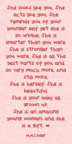 She looks like you. She acts like you. She reminds you of your. Daughter Growing Up Quotes, Kids Growing Up Quotes, Mother Daughter Quotes, I Love My Daughter, Mother Quotes, Mom Quotes, Family Quotes, True Quotes, Words Quotes