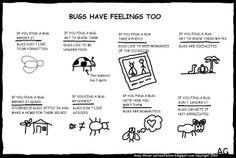 Bugs have feelings too :)