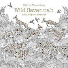 Booktopia has Millie Marotta's Wild Savannah, A Colouring Book Adventure by Millie Marotta. Buy a discounted Paperback of Millie Marotta's Wild Savannah online from Australia's leading online bookstore. Debbie Macomber, Adult Coloring, Coloring Books, Coloring Pages, Colouring, Animal Kingdom, Zentangle, Illustrator, Who Book