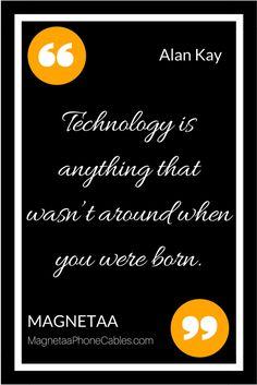 👉 Technology is anything that wasn't around when you were born. - Alan Kay 😃   🔥 For more good content and top-notch products, visit our store at https://magnetaaphonecables.com/ 🔥