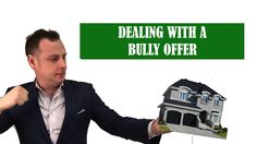 What is a Bully Offer in Real Estate?