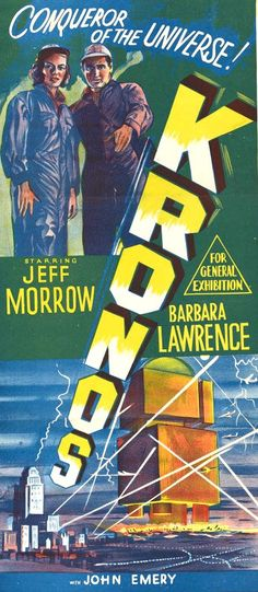 Kronos (1957) USA 20th Century Fox Sci-fi. D/Prod: Kurt Neumann. Jeff Morrow, Barbara Lawrence. (3/10) 23/04/15