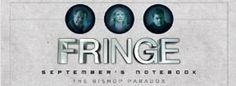 Fringe: September's Notebook - savoring the last episodes of this excellent series.