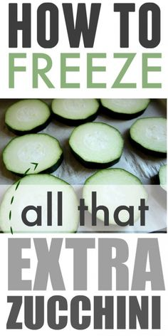 Tips for how to freeze all your extra zucchini from the garden so you can enjoy it later in the winter!
