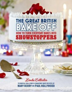 The Great British Bake Off: How to turn everyday bakes into showstoppers by Linda Collister et al., http://www.amazon.co.uk/dp/1849904634/ref=cm_sw_r_pi_dp_A4bMtb0E3ZWCW