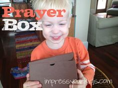 Ideas for a Prayer Box (full of objects to remind us and teach kids how to pray--praise, thanks, pray for others, etc.)