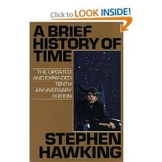 A Brief History of Time by Stephen Hawking.