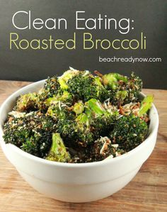 Clean Eating:  Roasted Broccoli