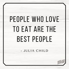 Food for Thought: The Best Food Quotes - Barrel Aged Creations People who love to eat are the best people. Julia Child Looking for quotes about food? From sincere to funny food sayings, you'll find them here. 15 of the best food quotes. and coounting. Badass Quotes, Funny Quotes, Food Humor Quotes, Quotes For Food, Quotes About Food, Food Lover Quotes, Cafe Quotes, Food Jokes, Cooking Quotes