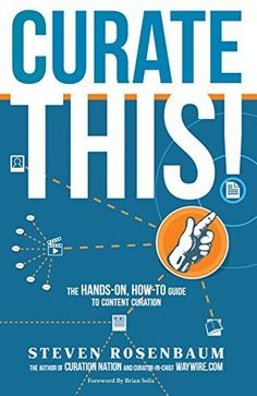 Curate This!: The Hands-On,  How-To Guide To Content Curation by Steven Rosenbaum, http://www.amazon.com/dp/B00QJOC5WM/ref=cm_sw_r_pi_dp_gz9Kub1NJMY6J