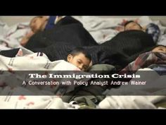The Immigration Crisis - A Conversation with Policy Analyst Andrew Wainer