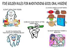 Five golden rules for maintaining good oral hygiene.