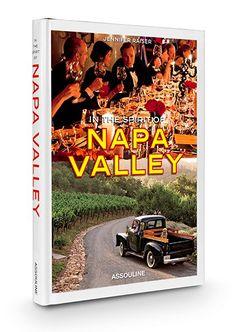 In The Spirit of Napa Valley by Jennifer Raiser -- Assouline