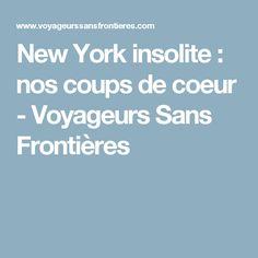 New York insolite : nos coups de coeur - Voyageurs Sans Frontières