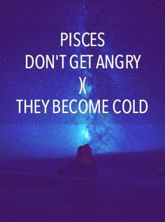 11 Quotes That PROVE It's ALWAYS A Bad Idea To Double-Cross A Pisces