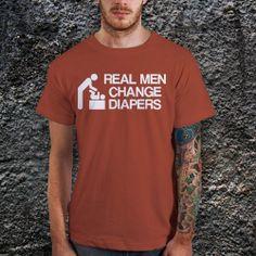 Real Men Change Diapers TShirt  Cotton Men T by CoffeenTeeShirt, $16.99
