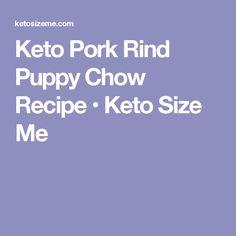 Keto Pork Rind Puppy Chow Recipe • Keto Size Me