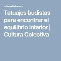 Tatuajes budistas para encontrar el equilibrio interior | Cultura Colectiva