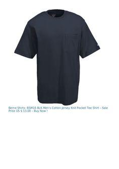 Berne Shirts: BSM16 BLK Men's Cotton Jersey Knit Pocket Tee Shirt – Sale Price US $ 13.00 – Buy Now !