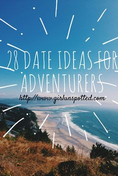 FOR THE UNCONVENTIONAL COUPLES http://girlunspotted.com/2015/09/13/date-ideas-for-adventurers/