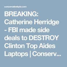 BREAKING: Catherine Herridge - FBI made side deals to DESTROY Clinton Top Aides Laptops | Conservative Byte