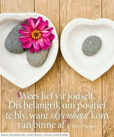 Evening Greetings, Good Morning Wishes, Love Me Quotes, Printable Quotes, Afrikaans, Beauty Quotes, Note To Self, Positive Thoughts, Woman Quotes