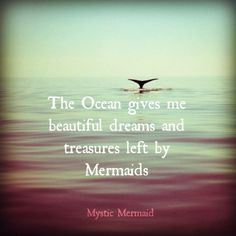 Mermaid Quotes, Beautiful Dream, Do Love, Ocean Life, Mystic, Life Hacks, Give It To Me, Inspirational Quotes, Wisdom
