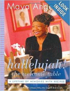 Hallelujah! The Welcome Table: A Lifetime of Memories with Recipes: Maya Angelou: 9781400062898: Amazon.com: Books