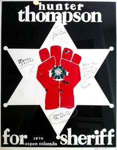 Hunter Thompson for Sheriff, Aspen, Colorado, 1970