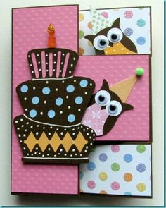 Tri-fold birthday card. Love the details, and the owls are super cute! Doesn't look too hard to try to do by hand.