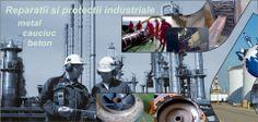 Mentenanta si reparatii industriale, garnituri si sisteme de etansare, reparatii si reabilitari conducte, produse de curatare industriale