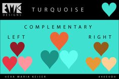 "Eva Maria Keiser Designs: Explore Color: ""Turquoise"" - Complementary"