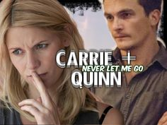 Carrie and Quinn II Never Let Me Go (Homeland)
