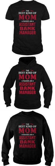 The Best Kind Of MOM Raises An Assistant Bank Manager     Guys Tee Hoodie Sweat Shirt Ladies Tee Guys V-Neck Ladies V-Neck Unisex Tank Top Unisex Longsleeve Tee Bank Fashion Manager Salary Bank Fashion Manager Salary Bank Fashion Marketing Manager Bank Fashion Marketing Manager