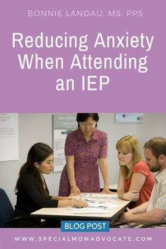 Reducing Anxiety When Attending an IEP. #specialeducation #specialed #iep #504 #autism #adhd #dyslexia