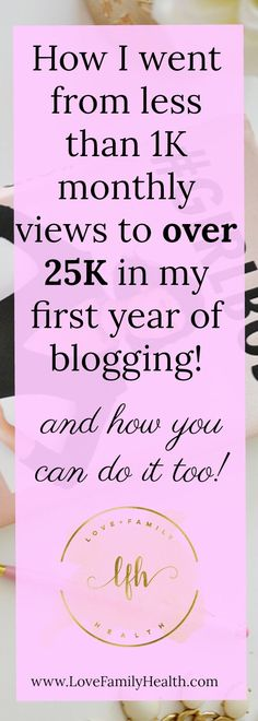 Blogging tips for beginners   How I got to 25K page views in my first year of blogging!