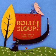 Roulé le loup / 0/3 ans / Livres / Accueil - La Petite Bibliotheque Ronde