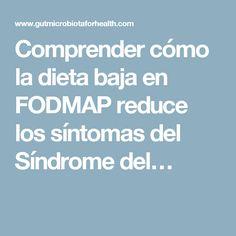 Comprender cómo la dieta baja en FODMAP reduce los síntomas del Síndrome del…