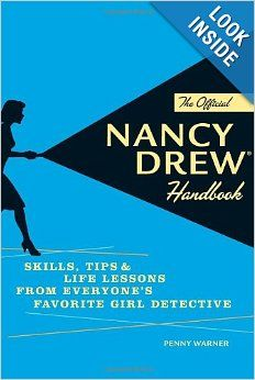 The Official Nancy Drew Handbook: Skills, Tips, and Life Lessons from Everyone's Favorite Girl Detective: Penny Warner: 9781594741944: Amazo...