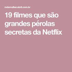 19 filmes que são grandes pérolas secretas da Netflix