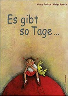 Es gibt so Tage ...: Amazon.de: Heinz Janisch, Helga Bansch: Bücher